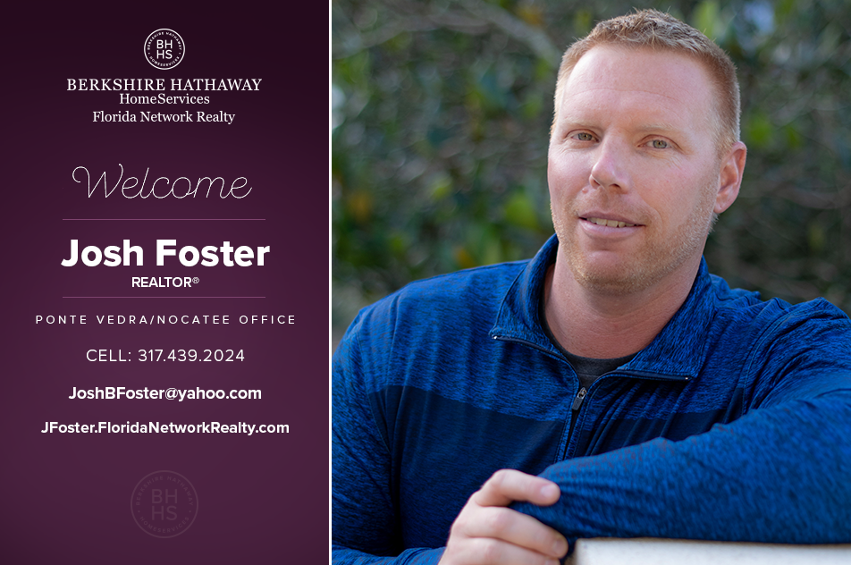 Berkshire Hathaway Homeservices Florida Network Realty Welcomes Josh Foster Real Estate Jacksonville
